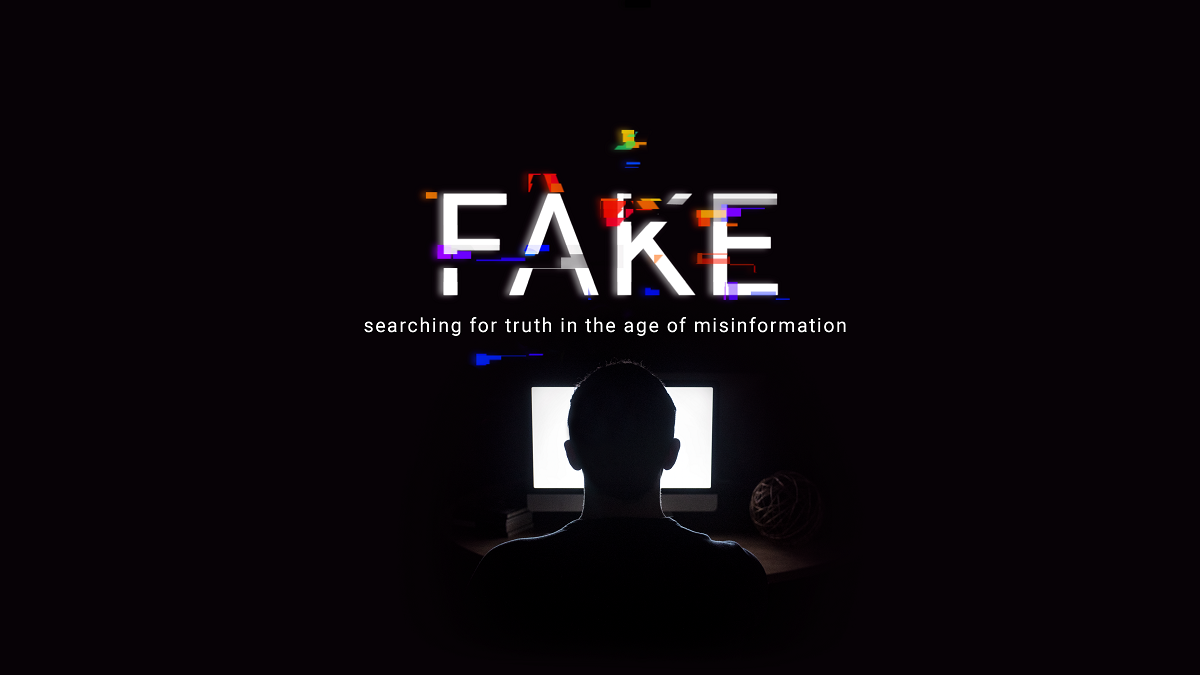 Fake: Searching for Truth in the Age of Misinformation