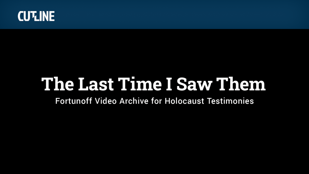 The Last Time I Saw Them, with Fortunoff Video Archive for Holocaust Testimonies