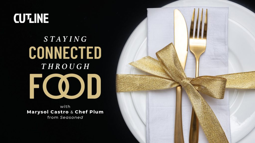 Staying Connected Through Food with Marysol Castro and Chef Plum from Seasoned